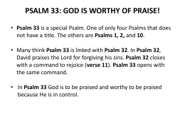 Psalm chapter 33 - God Is Worthy Of Praise!
