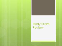 Essay Exam Review