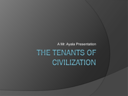 The Tenants of Civilization - Mr. Ayala`s History Classes