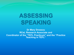 TEACHING, TESTING AND ASSESSING SPEAKING