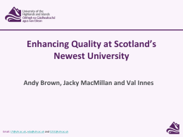 Enhancing Quality at Scotland`s Newest University