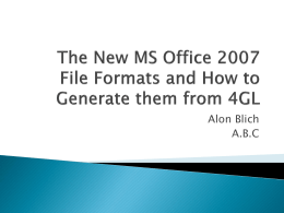 How to Generate the new MS Office 2007 File Formats from 4GL