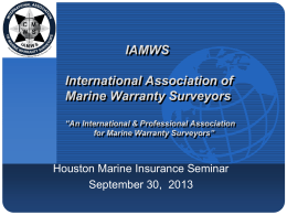 PowerPoint (file size: 282 KB) - Houston Marine Insurance Seminar