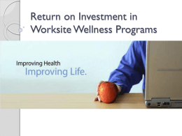 Return on investment in Worksite Wellness Programs