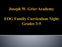 Joseph W. Grier Academy EOG Curriculum Night Grades 3-5