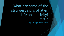 What are some of the strongest signs of alien life and activity?