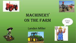 Landen Miller`s PowerPoint (2015) Farm Machinery