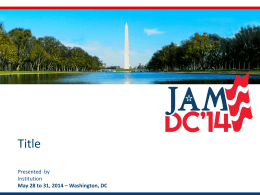 May 28 to 31, 2014 – Washington, DC
