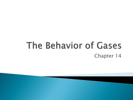 Ch. 14 - The Behavior of Gases