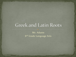 Greek and Latin Roots - Adame