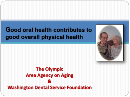 Good oral care and overall physical health
