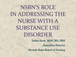 NSBN`s Role in Addressing the Nurse with a Substance Use
