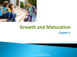 6 – Growth and Maturation