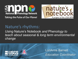 Using Nature`s Notebook and Phenology to teach about seasonal