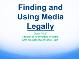 Finding and Using Media Legally - Catholic Diocese of Sioux Falls