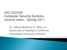 USC CSci530 Computer Security Systems Lecture notes * Spring