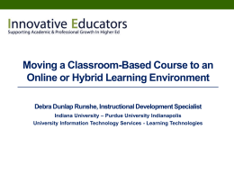 Moving a Classroom-Based Course to an Online or Hybrid Learning