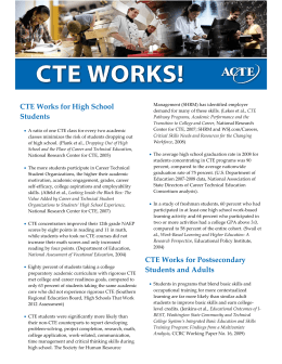 CTE Works for High School Students CTE Works for Postsecondary