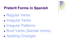 Regular Verbs Irregular Verbs Irregular Patterns Boot Verbs (Sandal