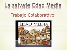 Trabajo Colaborativo La salvaje Edad Media