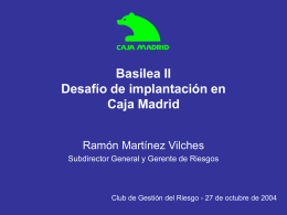 Basilea II Desafío de implantación en Caja Madrid