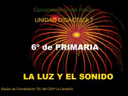 6 UD 7 LA LUZ Y EL SONIDO