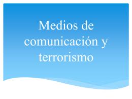 El terrorismo y los medios: ¿simbiosis?