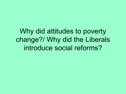 Why did attitudes to poverty change?/ Why did the Liberals introduce