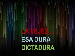 La vejez esa dictadura.pps