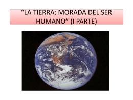 """""""LA TIERRA: MORADA DEL SER HUMANO"""" (I PARTE)"""