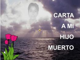 CARTA A MI HIJO MUERTO En memoria de mi hijo Felipe Javier