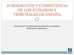 LA COMPETENCIA DE LOS JUZGADOS Y TRIBUNALES DE ESPAÑA