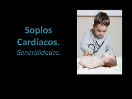SEMIOLOGIA SOPLO CARDIACO