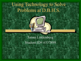 Using Technology to Solve Problems at D.B.H.S.