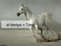El Tiempo, Días de la semana, meses, y la fecha