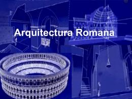 Arquitectura Romana - Arquitectura e Urbanismo