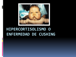 HIPERCORTISOLISMO O ENFERMEDAD DE CUSHING