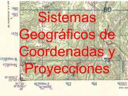 Sistemas geográficos de coordenadas y proyecciones