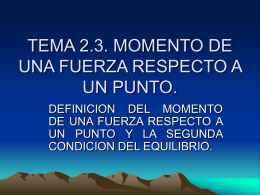 TEMA 2.3. MOMENTO DE UNA FUERZA RESPECTO A UN PUNTO.