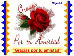 Gracias por tu amistad - Página de Miguel-A