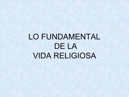 6-Lo Fundamental de la Vida Religiosa.pps