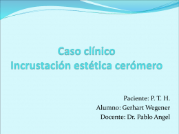 Caso clínico Incrustación estética cerómero