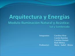Arquitectura y Energías Modulo Iluminación Natural y Acústica: Sol y