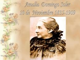 Amalia Domingo Soler. nació el 10 de noviembre de 1835, en