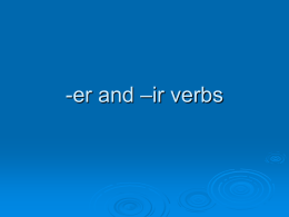 -er and –ir verbs