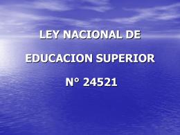 ley nacional de educacion superior n° 24521