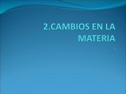 2.CAMBIOS EN LA MATERIA