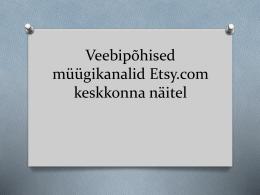 Veebipõhised müügikanalid Etsy.com keskkonna näitel
