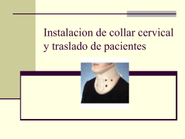 Instalacion de collar cervical y traslado de pacientes