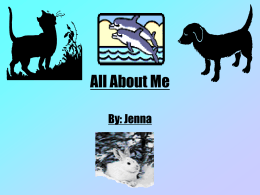 All About Me By: Jenna